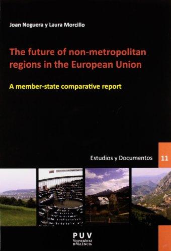 Descargar Libro The future of non-metropolitan regions in the European Union: A member-state comparative report (Desarrollo Territorial.) de Laura Morcillo