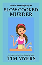 Slow Cooked Murder (The Slow Cooker Cozy Mysteries Book 1)