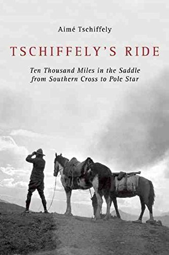 tschiffelys-ride-ten-thousand-miles-in-the-saddle-from-southern-cross-to-pole-star-by-author-a-f-tsc