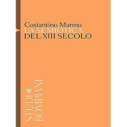 La Semiotica Del Xiii Secolo: Tra Arti Liberali E Teologia (Studi Bompiani)