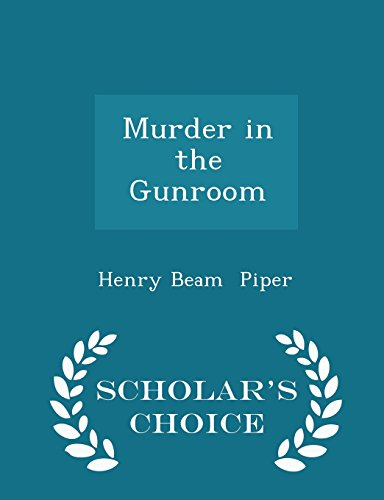 Murder in the Gunroom - Scholar's Choice Edition