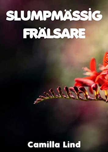Slumpmässig frälsare (Swedish Edition) por Camilla  Lind