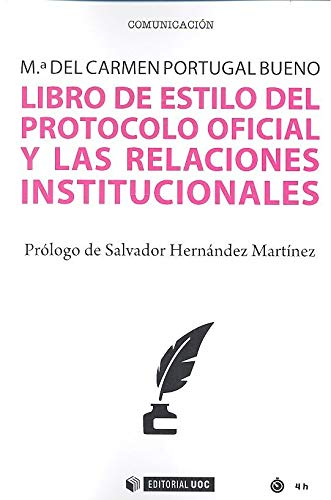LIBRO DE ESTILO DEL PROTOCOLO OFICIAL Y LAS RELACIONES INSTITUCIONALES (Manuales)