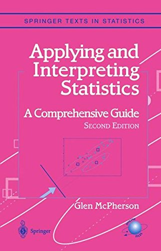 Applying and Interpreting Statistics: A Comprehensive Guide (Springer Texts in Statistics)