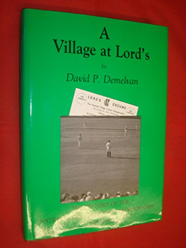 Village at Lord's: History of the National Village Cricket Championships, 1972-92 por David P. Demelvan