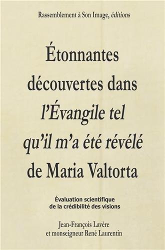 Etonnantes découvertes dans l'évangile tel qu'il m'a été révélé de Maria Valtorta par Jean-François Lavère