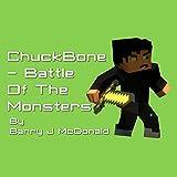 ChuckBone: Battle of the Monsters: Monster, Volume 4