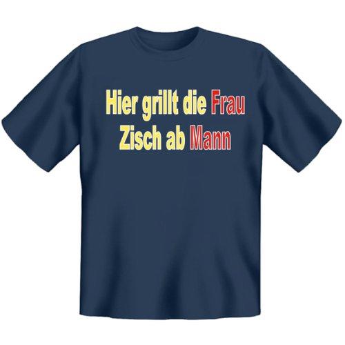 DAS Shirt für BBQ-Fans und Grillprofis: Hier grillt die Frau - Zisch ab Mann T-Shirt, Farbe stahlblau, Stahlblau