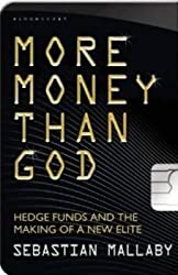 [(More Money Than God : Hedge Funds and the Making of the New Elite)] [By (author) Sebastian Mallaby] published on (June, 2010)