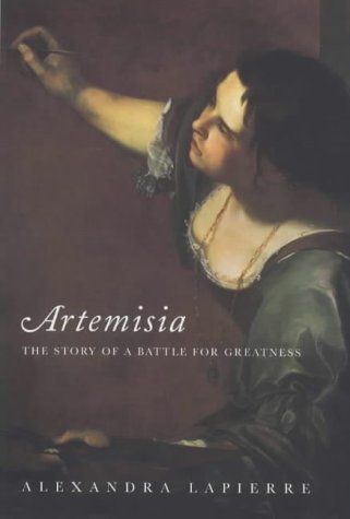 Portada del libro Artemisia: The Story of a Battle for Greatness by Alexandra Lapierre (2000-06-15)