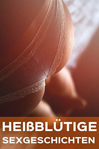 166 Seiten Sex: Sinnliche erotische Kurzgeschichten ab 18 ohne Tabus: (erotische Liebesromane ab 18, erotische Kurzgeschichten, Sexgeschichten Sammelband, Sexgeschichten für Männer und Frauen)