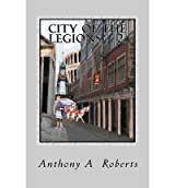 [ CITY OF THE LEGIONS: THE NEXT GENERATIONS ] BY Roberts, Anthony A ( AUTHOR )Sep-22-2011 ( Paperback )