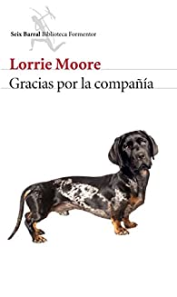 Gracias por la compañía par Lorrie Moore