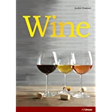 Wine: The ultimate guide to the world of wine