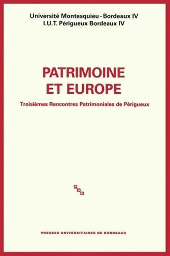 Patrimoine et Europe : Troisièmes Rencontres Patrimoniales de Périgueux par Dominique Audrerie