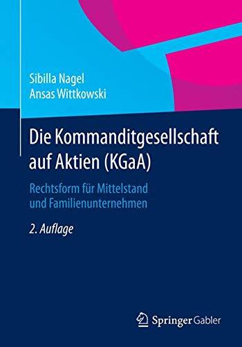 Die Kommanditgesellschaft auf Aktien (KGaA): Rechtsform für Mittelstand und Familienunternehmen