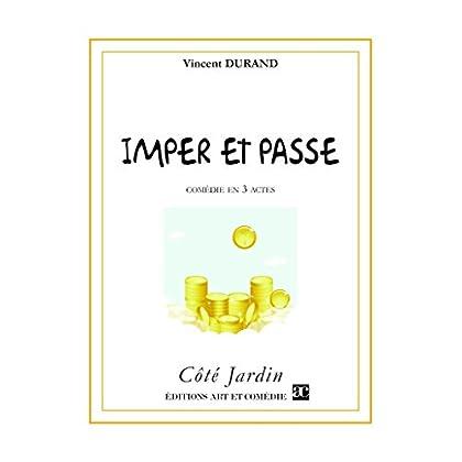 Imper et Passe (Côté Jardin)