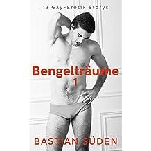 Bengelträume 1: 12 Gay-Erotik Storys