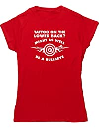Hippowarehouse Tattoo On The Lower Back? Might As Well Be A Bullseye Womens Fitted Short Sleeve t-Shirt (Specific Size Guide in Description)