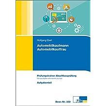 Automobilkaufmann/Automobilkauffrau: Prüfungstrainer Abschlussprüfung