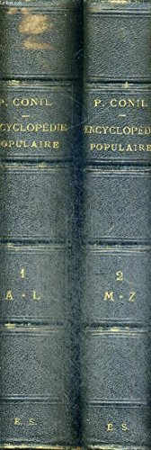 ENCYCLOPEDIE POPULAIRE - 2 VOLUMES - TOMES 1 ET 2 - TOME 1 : DE A A L - TOME 2 : DE M A Z - DICTIONNAIRE FRANCAIS - BIOGRAPHIE ANCIENNE ET BIOGRAPHIE CONTEMPORAINE - HISTOIRE - GEOGRAPHIE PHYSIQUE ET COMMERCIALE - MYTHOLOGIE - ANTIQUITES