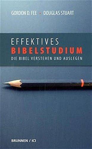 Effektives Bibelstudium. Die Bibel verstehen und auslegen
