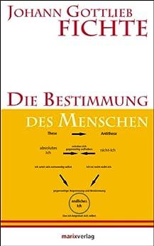 Die Bestimmung des Menschen: Herausgegeben und eingeleitetvon Christoph Asmuth (Kleine philosophische Reihe)