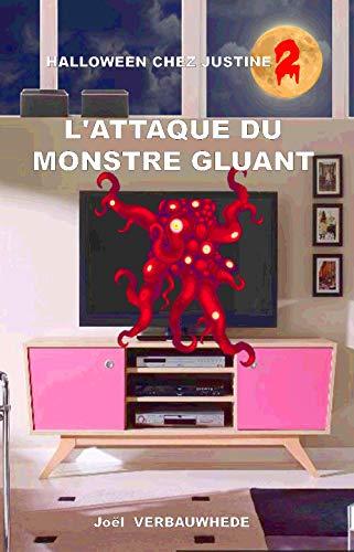 L'attaque du monstre gluant (Halloween chez Justine t. 2) (French Edition)