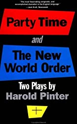Party Time ; and, the New World Order: Two Plays (Pinter, Harold) by Harold Pinter (1993-12-29)