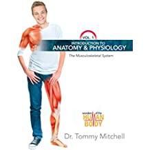 Introduction to Anatomy & Physiology: The Musculoskeletal System Vol. 1 (Wonders of the Human Body) (English Edition)