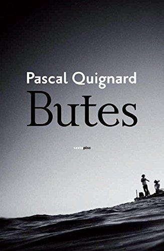 Butes (Narrativa Sexto Piso) por Pascal Quignard