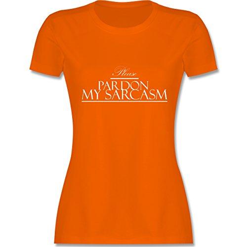 Statement Shirts - Please pardon my sarcasm - tailliertes Premium T-Shirt mit Rundhalsausschnitt für Damen Orange