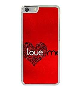 Love Me 2D Hard Polycarbonate Designer Back Case Cover for Micromax Canvas Knight 2 E471