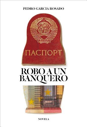 Robo a un banquero por Pedro Garcia Rosado