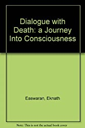 Dialogue with Death: a Journey Into Consciousness