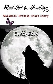 Red Hot & Howling - Werewolf Erotica Short Story (English Edition) von [Black, Dahlia]
