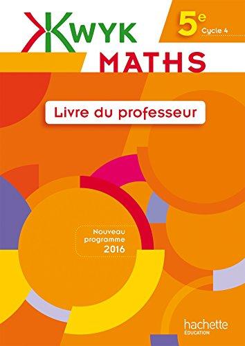 Kwyk Maths 5e - Livre professeur - Edition 2016