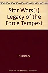 Star Wars(r) Legacy of the Force Tempest