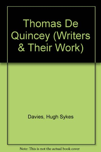 Thomas De Quincey (Writers & Their Work)