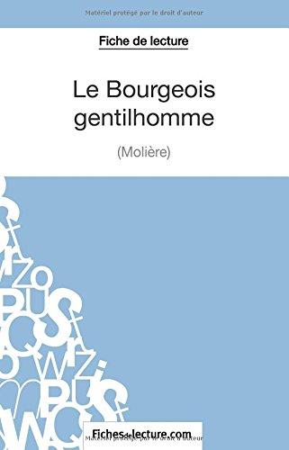 Le Bourgeois Gentilhomme de Molire (Fiche de lecture): Analyse Complte De L'oeuvre