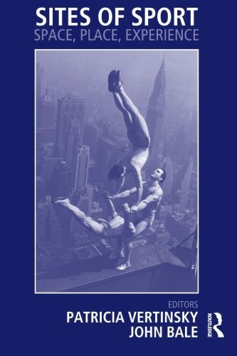 Sites of Sport: Space, Place and Experience (Sport in the Global Society) (2004-05-20)