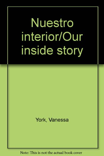 Nuestro interior/Our inside story