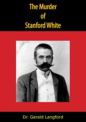The Murder of Stanford White (English Edition) por Dr. Gerald Langford