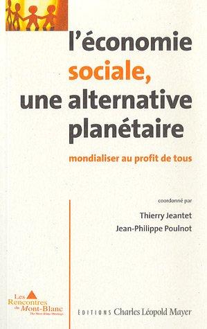 L'conomie sociale, une alternative plantaire : Mondialiser au profit de tous