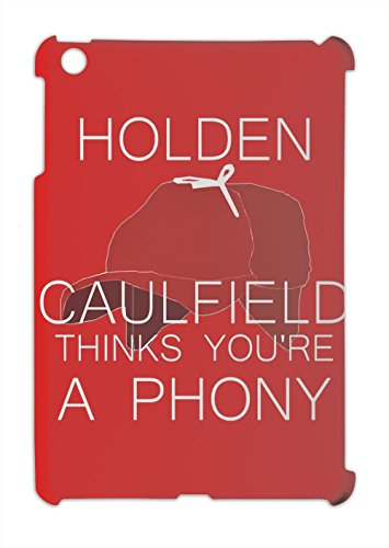 holden-caulfield-thinks-youre-a-phony-ipad-mini-ipad-mini-2-plastic-case