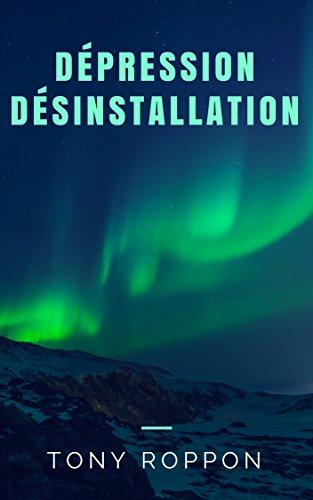Couverture du livre Dépression Désinstallation (La désinstallation t. 5)