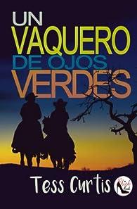 Un Vaquero de Ojos Verdes par Tess Curtis
