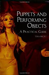 Puppets and Performing Objects: A Practical Guide