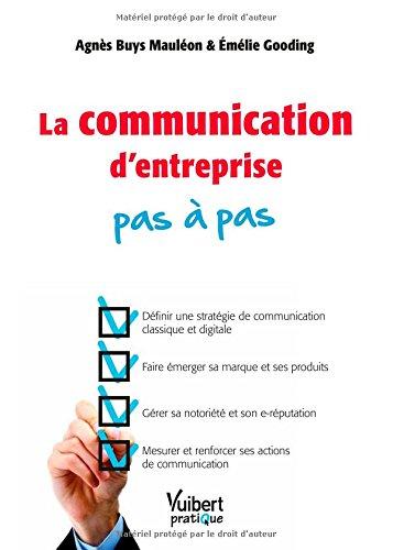 La communication d'entreprise pas à pas par Agnès Buys Mauléon