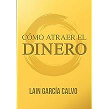 Como Atraer el Dinero (La Voz de Tu Alma nº 2) (Spanish Edition)